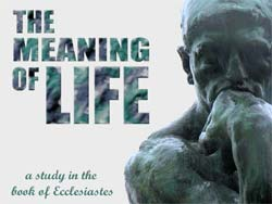 Logo - The Meaning of Life - a study in the book of Ecclesiastes