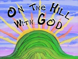On The Hill With God