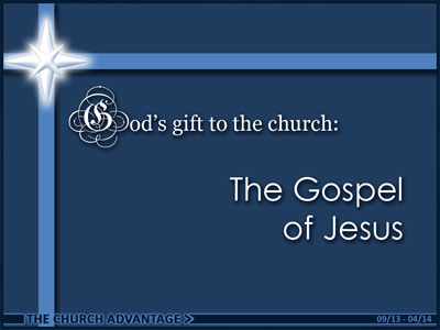 God's Gift to the Church:  The Gospel of Jesus