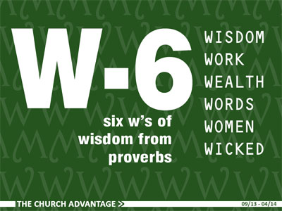 "W-6 (six ""w's"" of wisdom from proverbs)"