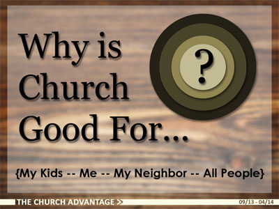 Why is Church Good For...