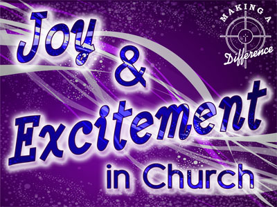 Joy and Excitement in Church