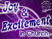 Joy & Excitement in Church