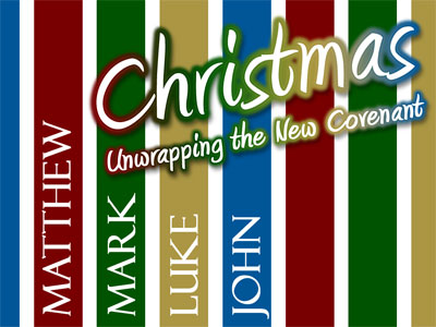 Christmas:  Unwrapping the New Covenant