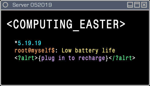Logo - Computing Easter - 5.19.19 - Low Battery Life, Plug in to Recharge