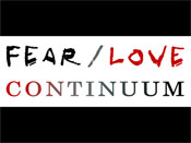 The Fear / Love Continuum